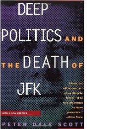 Peter Dale Scott: Deep Politics and the Death of JFK